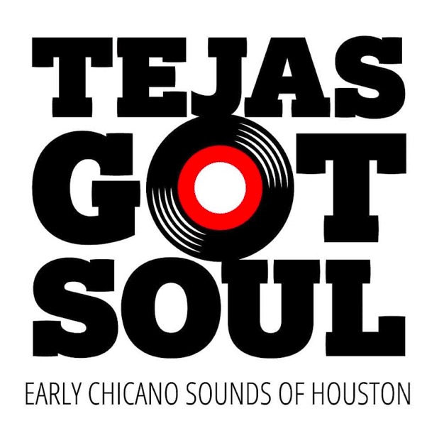 Tejas Got Soul: Early Chicano Sounds in Houston's East End
