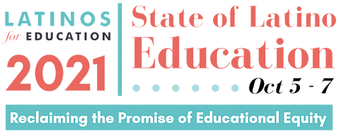 State of Latino Education Summit: Reclaiming the Promise of Educational Equity